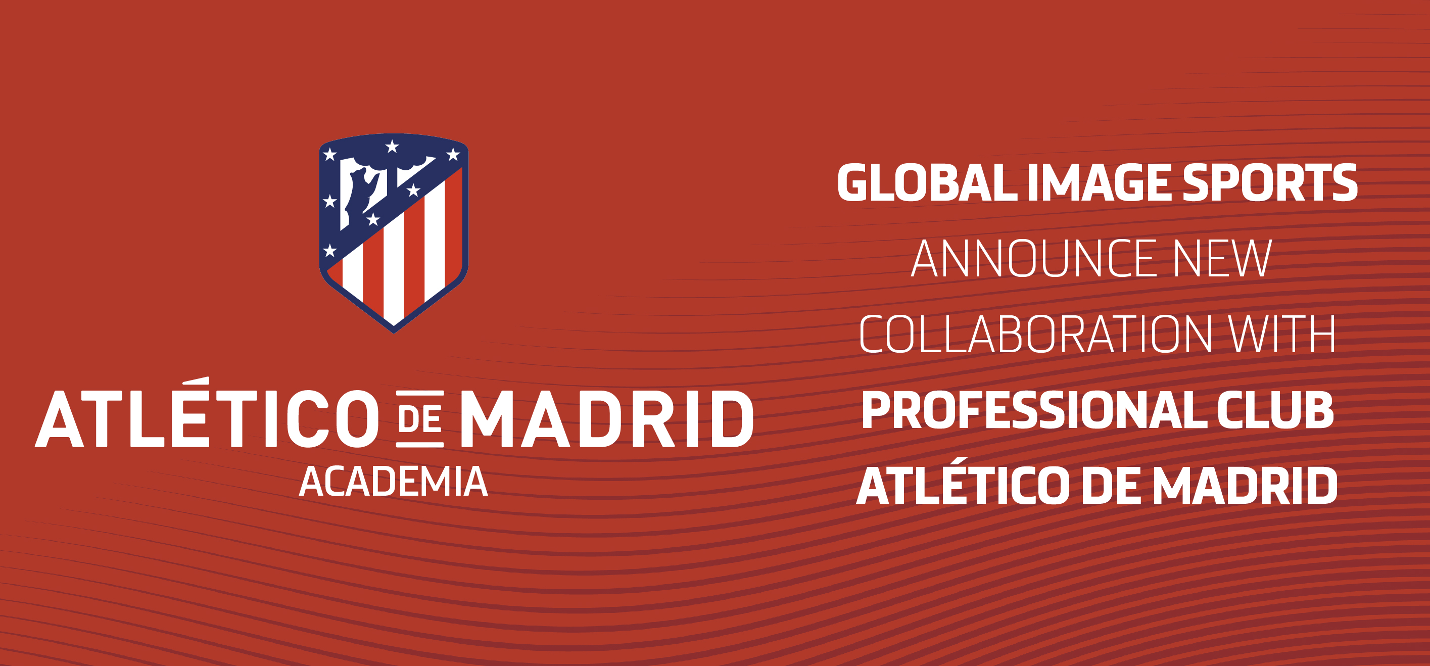 CLUB ATLÉTICO DE MADRID & GLOBAL IMAGE SPORTS INC. ANNOUNCE FORMAL PARTNERSHIP